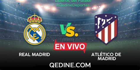 Real Madrid Vs.Atlético De Madrid EN VIVO: Horarios Y ...
