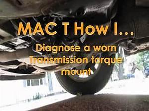 2008 Ford Edge Diagnosing A Worn Transmission Torque Mount