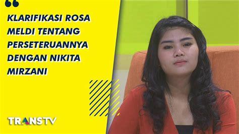 Klarifikasi Rosa Meldianti Tentang Perseteruannya