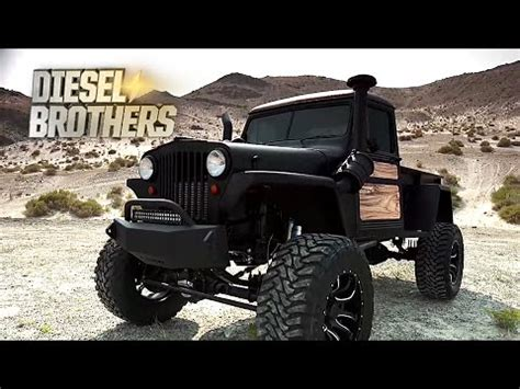diesel brothers eco jeep diesel brothers willys jeep truck youtube