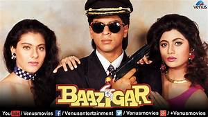 Baazigar - Hindi Movies Full Movie | Shahrukh Khan Movies ...