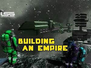 Space Engineers - Building An Empire & Boarding Ships Part ...