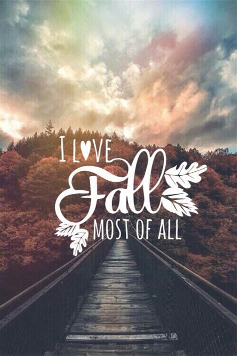 Fall Backgrounds Sayings i fall most of all