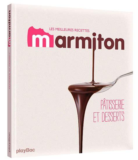 livre de cuisine marmiton recettes marmiton desserts