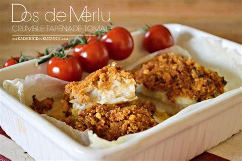cuisiner du merlu dos de merlu en crumble de tapenade tomate par kaderick
