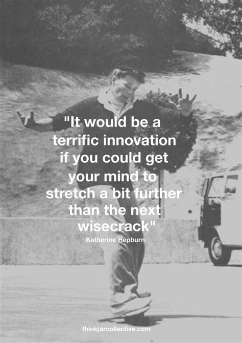 katherine hepburn quote  innovation