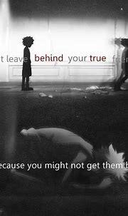 Ne laisse pas derrière tes vrais amis parce que tu ...