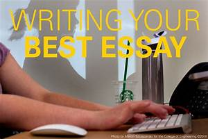 Writing Good Essay Writing That College Essay A Little Advice
