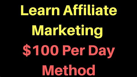 learn marketing free learn affiliate marketing for free 100 per day method