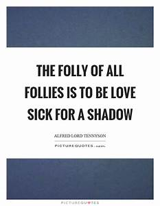 Folly Quotes | ... Sickest Love Quotes