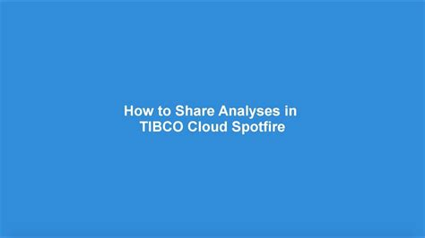 spotfire cloud how to analyses in tibco cloud spotfire