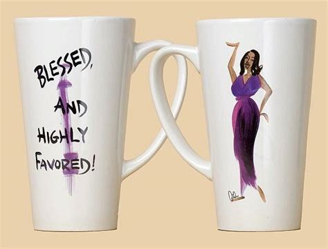 Blessed and Highly Favored Mug by Cidne Wallace   The ...