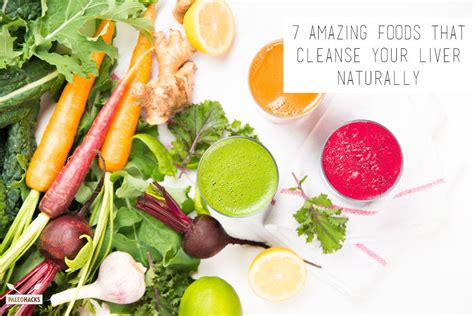 cuisine detox 7 amazing foods that cleanse your liver naturally