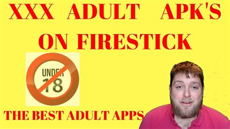 The Best Premium Xxx Adult Apks On Firestick Android
