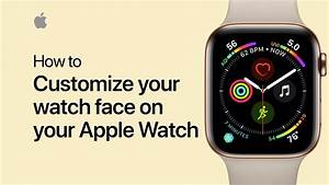 How To Customize Your Apple Watch Face  U2014 Apple Support