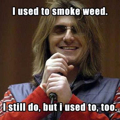 Funny Pot Memes - 17 best images about weed memes on pinterest loyalty cool stuff and stoner meme