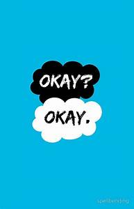25+ Best Ideas about Okay Okay on Pinterest | Augustus waters quotes, Tfios and Fault in our stars