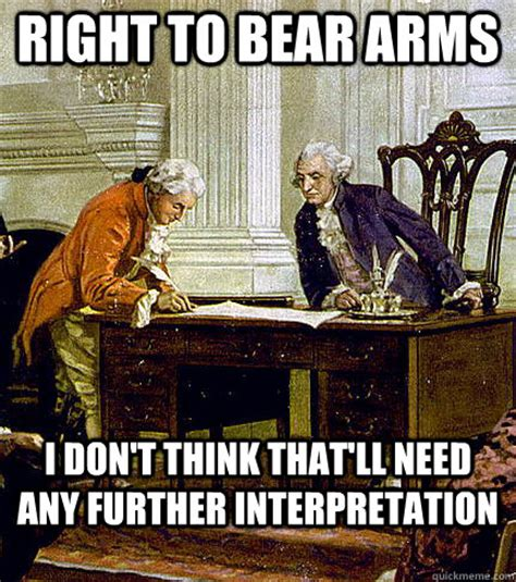 Right To Bear Arms Meme - right to bear arms i don t think that ll need any further interpretation irreverent founders