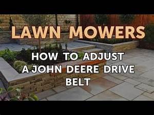 How To Adjust A John Deere Drive Belt