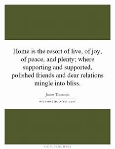Home is the res... Peace And Plenty Quotes
