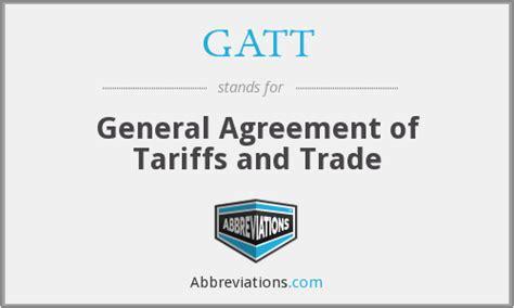gatt general agreement  tariffs  trade