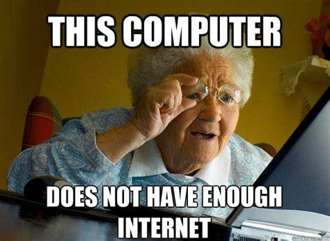 Grandma Meme Computer - writing for designers the mason wi fi conspiracy