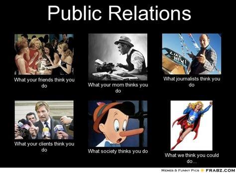 Public Meme - public relations meme generator what i do