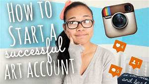 How to Start a Successful Art Instagram Account + How to ...