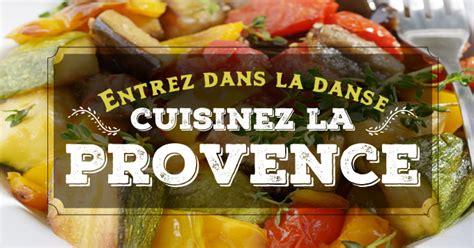 recette cuisine provencale entrez dans la danse cuisinez la provence cuisineaz