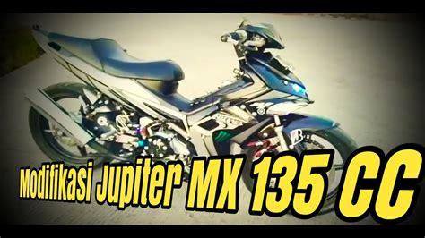 Modifikasi Jupiter Mx Yang Simple by Modifikasi Jupiter Mx 135 Exciter 135 Jupiter Mx 135