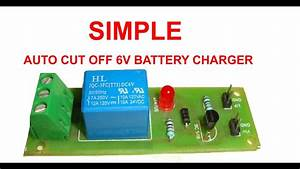 Simple Auto Cut Off 6v Battery Charger