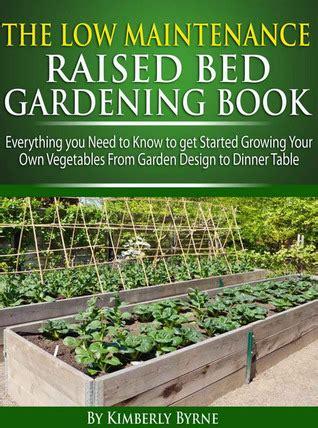 maintenance raised bed gardening book  kimberly