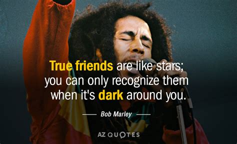 bob marley quote true friends   stars