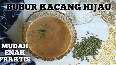 Bubur kacang hijau termasuk dalam resep jajanan tradisional yang sangat terkenal sejak puluhan tahun silam. RESEP BUBUR KACANG HIJAU GULA MERAH   MUDAH ENAK PRAKTIS DAN GAK RIBET - YouTube