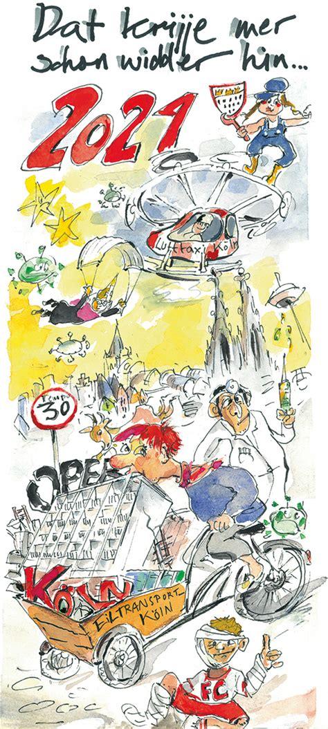 Trotzdem nehmen viele kölner die gefahr nicht ernst genug; Es geht weiter: Vorschau auf Köln-Kalender 2021 - Gerda ...