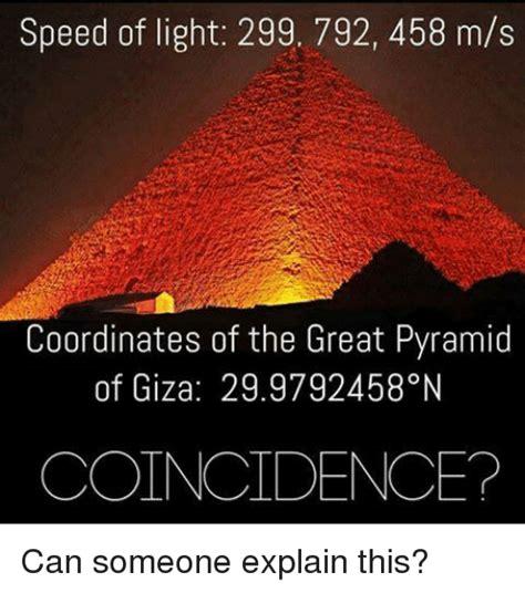 speed light coordinates pyramid giza memes explain someone coincidence meme mind conservativememes