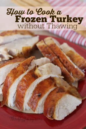 how to cook thawed chicken breast 25 best ideas about frozen turkey on pinterest cooking a frozen turkey thawing frozen turkey