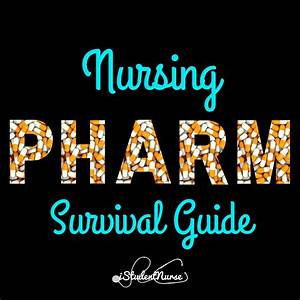 Pharm Nursing Class Survival Guide For Students  Study