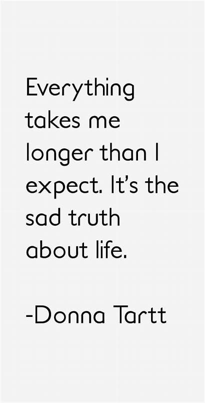 Donna Tartt Quotes Sayings Expect Truth Sad