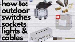 Wiring An Outdoor Electric Socket  U0026 Switch For Lighting