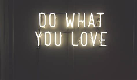 do what you love neon neon signs neon signs neon