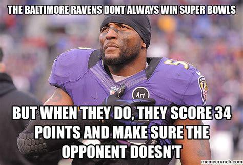 Baltimore Ravens Memes - the baltimore ravens dont always win super bowls