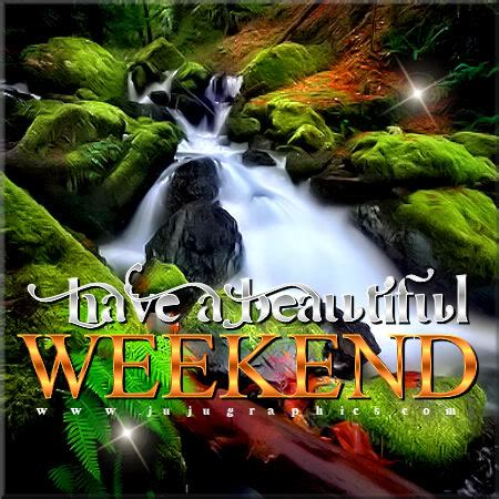 beautiful weekend  graphics quotes comments