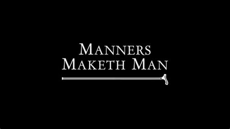 manners maketh man youtube