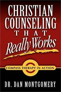 Montgomery, Christian Counseling That Really Works - Book ...