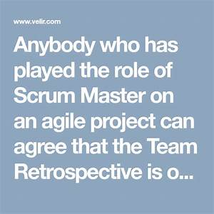 A Scrum Master U2019s Guide To Effective Agile Retrospectives