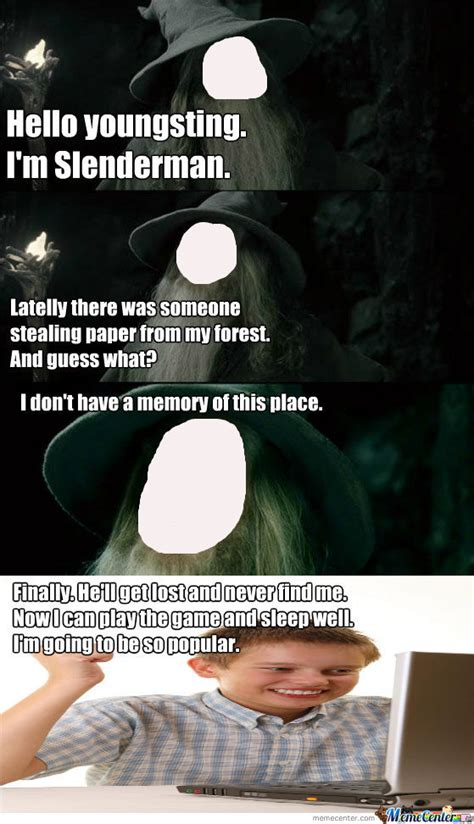 Getting Real Tired Meme - getting real tired of your slender by gran meme center