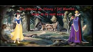 Blanche Neige Disney Youtube : on visionne un disney 2 blanche neige et les sept nains youtube ~ Medecine-chirurgie-esthetiques.com Avis de Voitures