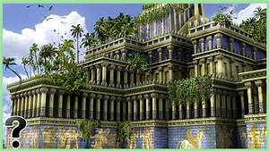 Were The Hanging Gardens Of Babylon Real? - YouTube
