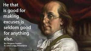 Masonic excuses... Ben Franklin Memorable Quotes